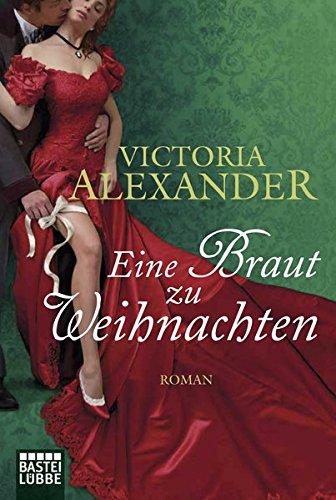 Eine Braut zu Weihnachten: Roman (Historische Liebesromane. Bastei Lübbe Taschenbücher)