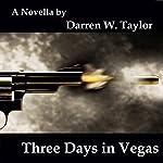 Three Days in Vegas | Darren W. Taylor