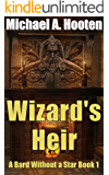 Wizard's Heir (A Bard Without a Star Book 1)