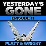 Yesterday's Gone: Episode 11 | Sean Platt,David Wright