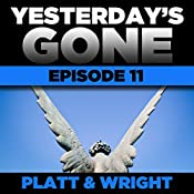 Yesterday's Gone: Episode 11 | Sean Platt, David Wright