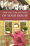 Tracing the History of Your House: The Building, the People, the Past by Nick Barratt (1-Feb-2006) Paperback