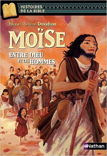 Moise entre Dieu et les hommes (French Edition)