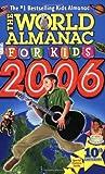 The World Almanac for Kids 2006, World Almanac Editors, 0886879604