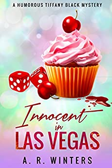 Innocent in Las Vegas: A Humorous Tiffany Black Mystery (Tiffany Black Mysteries Book 1) by [Winters, A.R.]