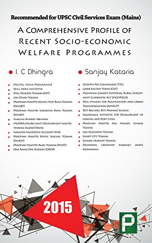 A Comprehensive Profile of Recent Socioeconomic Welfare Programmes: Recommended for UPSC Civil Services Exam (Mains)