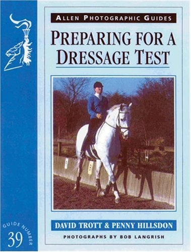 Preparing for a Dressage Test (Allen Photographic Guides) ()