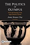 The Politics of Olympus: Form and Meaning in the Major Homeric Hymns (BCPaperbacks)