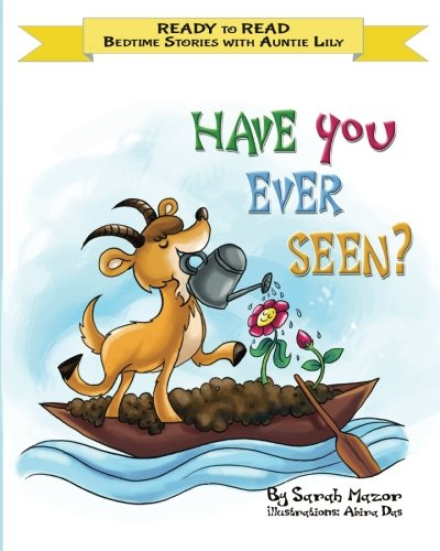 Have You Ever Seen?: Help Kids Go to Sleep With a Smile (READY TO READ - bedtime stories children's picture books) (Volume 1)