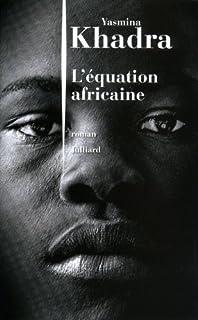 L'équation africaine : roman, Khadra, Yasmina