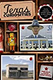Texas Curiosities: Quirky Characters, Roadside Oddities & Other Offbeat Stuff by John Kelso front cover