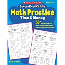 Solve-the-Riddle Math Practice: Time & Money: 50+ Reproducible Activity Sheets That Help Students Master Time and Money Skills and Concepts
