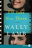 we are water wally lamb - I'll Take You There: A Novel