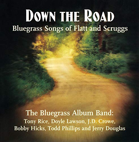 (Down The Road: Songs of Flatt and Scruggs)