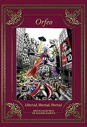 Orfeo: Libertad, libertad, libertad eBook: Ruiz de Alegria, Jose ...