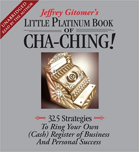 Book The Little Platinum Book of Cha-Ching: 32.5 Strategies to Ring Your Own (Cash) Register in Business and Personal Success by Jeffrey Gitomer (2009-10-20)