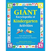 The Giant Encyclopedia of Kindergarten Activities: Over 600 Activities Created by Teachers for Teachers (The GIANT...