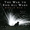 The War to End All Wars: World War I Audiobook by Russell Freedman Narrated by Zach McLarty