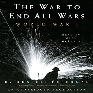 The War to End All Wars: World War I Audiobook