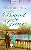 Bound by Grace, Amber Stockton, 1616265809