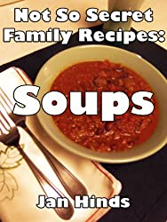 Soups (Not So Secret Family Recipes Book 7) (English Edition)