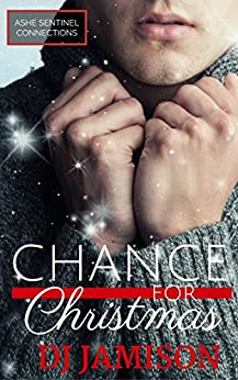 Chance for Christmas (Ashe Sentinel Connections Book 6) by [Jamison, DJ]