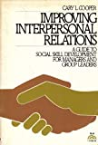 Improving Interpersonal Relationships, Cary L. Cooper, 0134527062