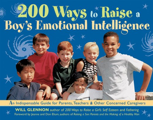 200 Ways to Raise a Boy's Emotional Intelligence: An Indispensible Guide for Parents, Teachers & Other Concerned Caregivers]()