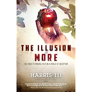 The Illusion of More: The Trick to Finding Faith in a World of Deception