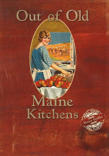Out of Old Maine Kitchens by Nancy Griffin