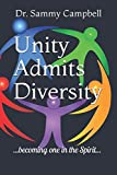 img - for Unity Admits Diversity: ...becoming one in the Spirit... (Impacting Culture, Advancing Unity) book / textbook / text book
