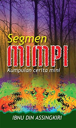 Download KUMPULAN CERITA MINI SEGMEN MIMPI (STORIES FROM THE DREAM) PDF
