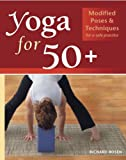 Product review for Yoga for 50+: Modified Poses and Techniques for a Safe Practice
