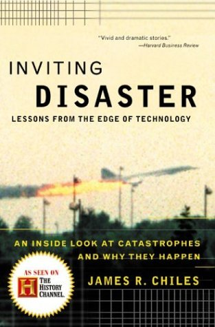 Inviting Disaster: Lessons From the Edge of Technology by James R. Chiles (20-Aug-2002) Paperback
