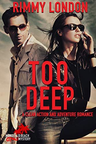 Too Deep: A Clean Action & Adventure Romance (Mondello Beach Mystery Book 2) by [London, Rimmy]