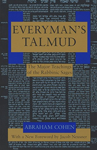 Everyman's Talmud: The Major Teachings of the Rabbinic Sages by Cohen, Abraham