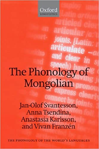 The Phonology of Mongolian (The Phonology of the World's