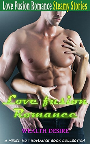 Love Fusion Romance: Wealth Desire: A Mixed Hot Romance Book Collection