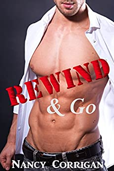 Rewind & Go: A Real Man Second Chance Romance (Sander's Valley Book 1) by [Corrigan, Nancy]