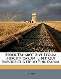 Seder Taharôt Sive Legum Mischnicarum, , 1174877626