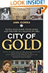 City of Gold: People Who Made Their H...