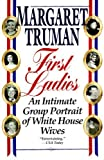 img - for First Ladies: An Intimate Group Portrait of White House Wives by Truman, Margaret (1996) Paperback book / textbook / text book