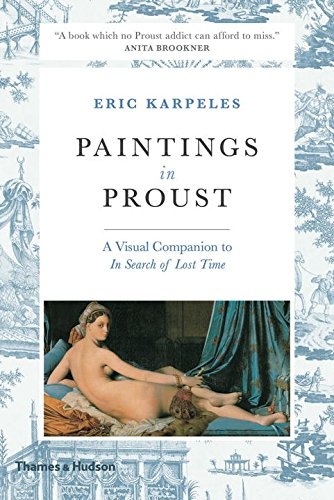 Paintings in Proust: A Visual Companion to In Search of Lost ()