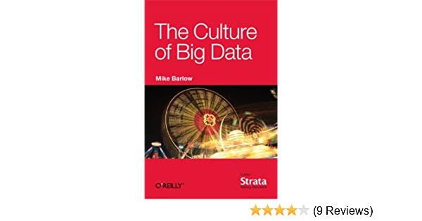Amazon the culture of big data ebook mike barlow kindle store fandeluxe Choice Image