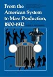 From the American System to Mass Production, 1800-1932 9780801831584