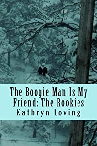 The Boogie Man Is My Friend: The Rookies by Kathryn Loving ebook deal