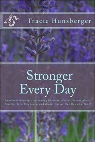 Stronger Everyday: Emotional Healing: Overcoming Physical