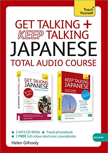 Get Talking And Keep Talking Japanese Total Audio Course: The Essential Short Course For Speaking And Understanding With Confidence (Teach Yourself Language)