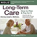 Long-Term Care: How to Plan & Pay for It Audiobook by Joseph L. Matthews Narrated by Jack Chekijian