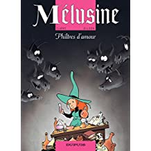 Mélusine – tome 5 - PHILTRES D'AMOUR